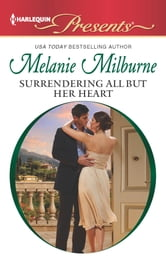 Surrendering All But Her Heart ebook by Melanie Milburne