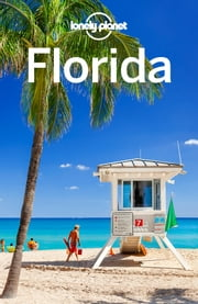 Lonely Planet Florida ebook by Lonely Planet,Adam Karlin,Jennifer Rasin Denniston,Paula Hardy,Benedict Walker