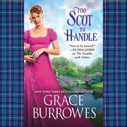 Too Scot to Handle audiobook by Grace Burrowes