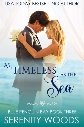 As Timeless as the Sea - Blue Penguin Bay, #3 ebook by Serenity Woods