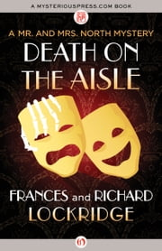 Death on the Aisle ebook by Frances Lockridge,Richard Lockridge,Robert E. Briney