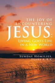 THE JOY OF ENCOUNTERING JESUS: - Living God's Life in a New World ebook by Hoan Moses Chung
