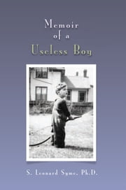Memoir Of A Useless Boy ebook by S. Leonard Syme, Ph.D.