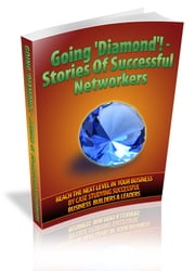 Going 'Diamond'! – Stories Of Successful Networkers ebook by Anonymous