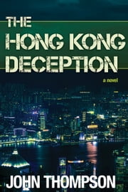 The Hong Kong Deception ebook by John Thompson