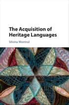 The Acquisition of Heritage Languages ebook by Silvina Montrul