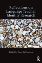 Reflections on Language Teacher Identity Research eBook by Gary Barkhuizen