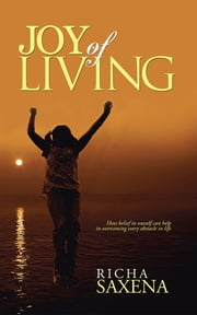 Joy of living ebook by Richa Saxena