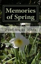 Memories of Spring - A Story of Persephone and Hades ebook by Dominique Wren