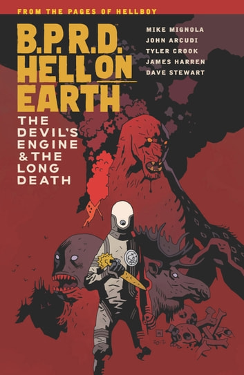 B.P.R.D. Hell on Earth Volume 4: The Devil's Engine & The Long Death ebook by Mike Mignola