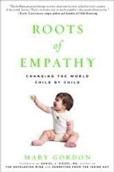 Roots of Empathy - Changing the World Child by Child ebook by Mary Gordon