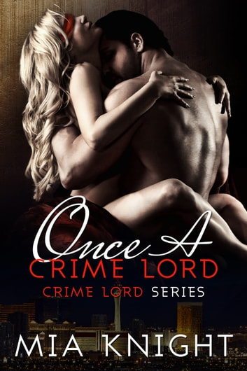 Once A Crime Lord ebook by Mia Knight