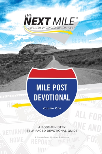 The Next Mile - Mile Post Devotional - A Post-Ministry Self-Paced Devotional Guide ebook by Brian J. Heerwagen