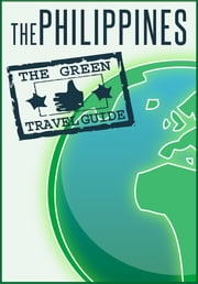 The Philippines: Go Green ebook by Green Travel Guide