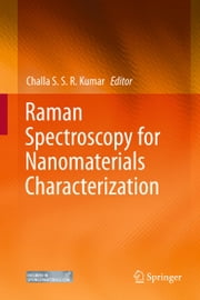 Raman Spectroscopy for Nanomaterials Characterization ebook by Challa S.S.R. Kumar
