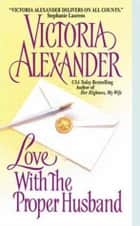 Love With the Proper Husband ebook by Victoria Alexander
