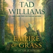 Empire of Grass audiobook by Tad Williams