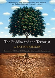 The Buddha and the Terrorist ebook by Thomas Moore,Satish Kumar,Allan Hunt Badiner