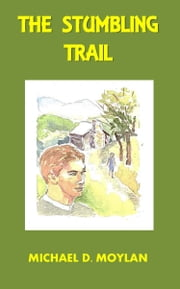 The Stumbling Trail ebook by Michael D. Moylan
