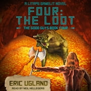 Four: The Loot - A LitRPG/GameLit Novel livre audio by Eric Ugland