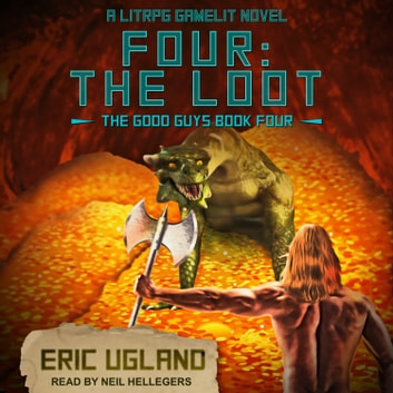 Four: The Loot - A LitRPG/GameLit Novel audiobook by Eric Ugland