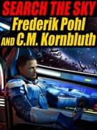 Search the Sky ebook by Frederik Pohl, C.M. Kornbluth
