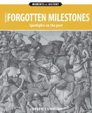 History's Forgotten Milestones ebook by Joseph Cummins