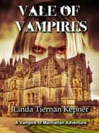 Vale of Vampires ebook by Linda Tiernan Kepner