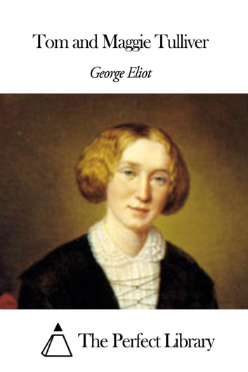 Tom and Maggie Tulliver ebook by George Eliot