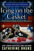 Icing on the Casket ebook by Catherine Bruns