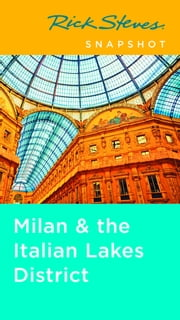 Rick Steves Snapshot Milan & the Italian Lakes District ebook by Rick Steves