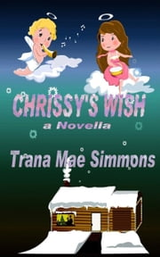 Chrissy's Wish ebook by Trana Mae Simmons
