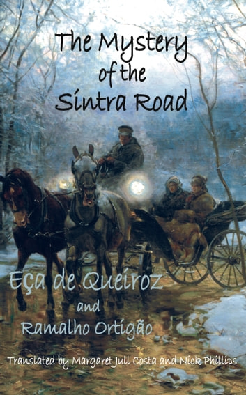 The Mystery of the Sintra Road ebook by Eca de Queiroz,Margaret Jull Costa,Nick Phillips,Ramalho Ortigao