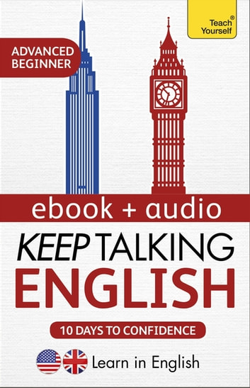 Keep Talking English Audio Course - Ten Days to Confidence - Learn in English: Enhanced Edition ebook by Rebecca Moeller