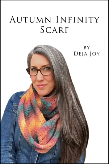 Autumn Infinity Scarf ebook by Deja Joy