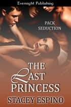 The Last Princess ebook by Stacey Espino