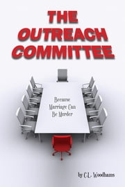 The Outreach Committee - Because Marriage Can Be Murder ebook by C.L. Woodhams,Jennifer Thomas