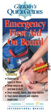 Emergency First Aid On Board: A Captain's Quick Guide ebook by Clinchy, Richard