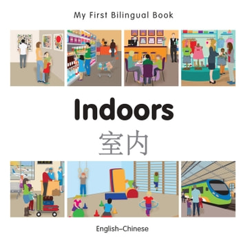 My First Bilingual Book–Indoors (English–Chinese) ebook by Milet Publishing