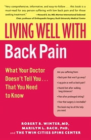 Living Well with Back Pain ebook by Robert B. Winter, M.D.,Marilyn L. Bach, PhD