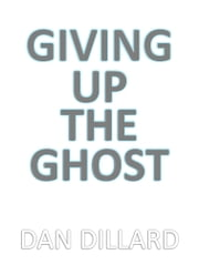 Giving Up The Ghost ebook by Dan Dillard