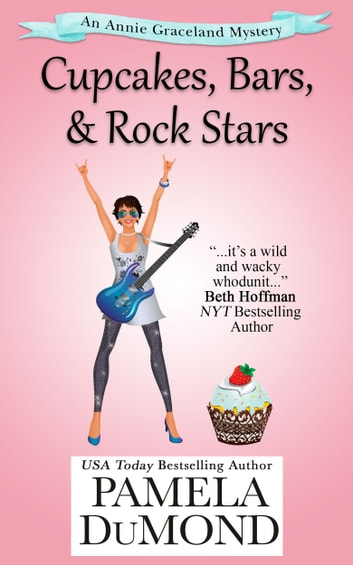 Cupcakes, Bars, and Rock Stars ebook by Pamela DuMond