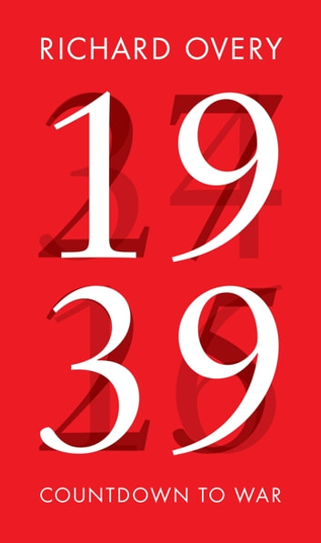 1939 - Countdown to War ebook by Richard Overy