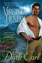 The Dark Earl ebook by Virginia Henley