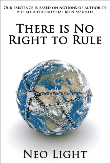 There is No Right to Rule ebook by Neo Light