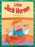 Little Jack Horner ebook by Miles Kelly