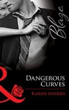 Dangerous Curves (Mills & Boon Blaze) (Undercover Lovers, Book 1) ekitaplar by Karen Anders