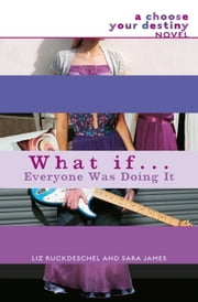What If . . . Everyone Was Doing It ebook by Liz Ruckdeschel,Sara James