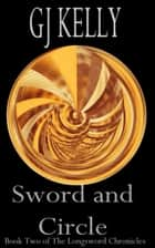 Sword and Circle ebook by GJ Kelly