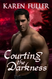 Courting the Darkness ebook by Karen Fuller